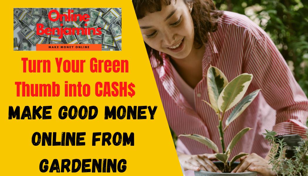 make good money online from gardening