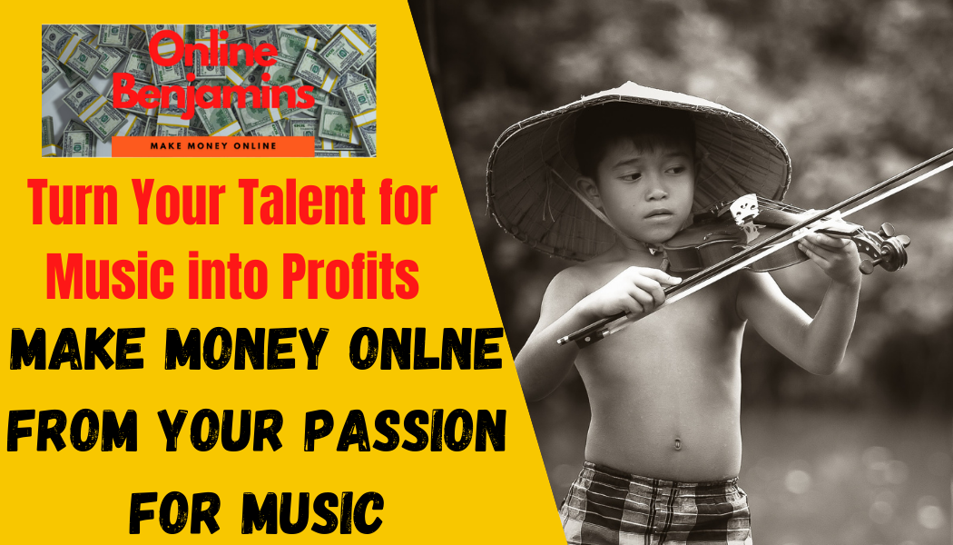 Make money from your passion for music