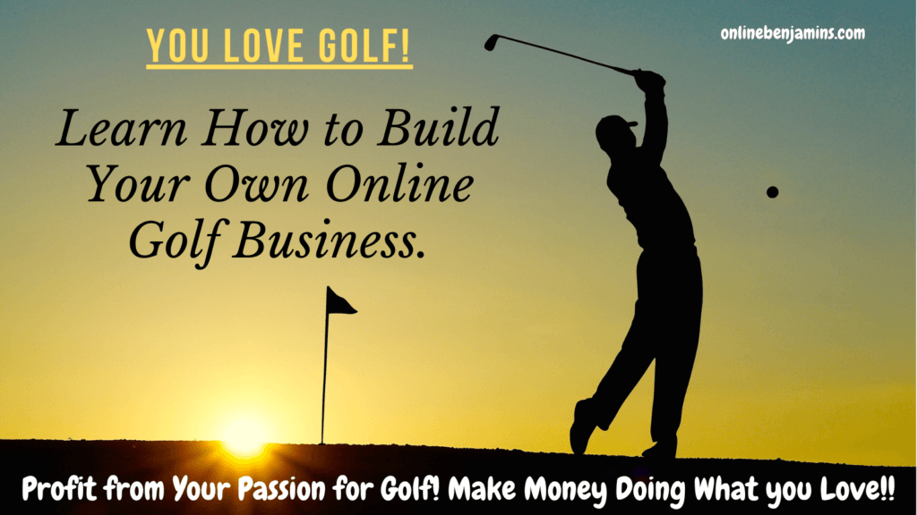 profit from your passion for golf