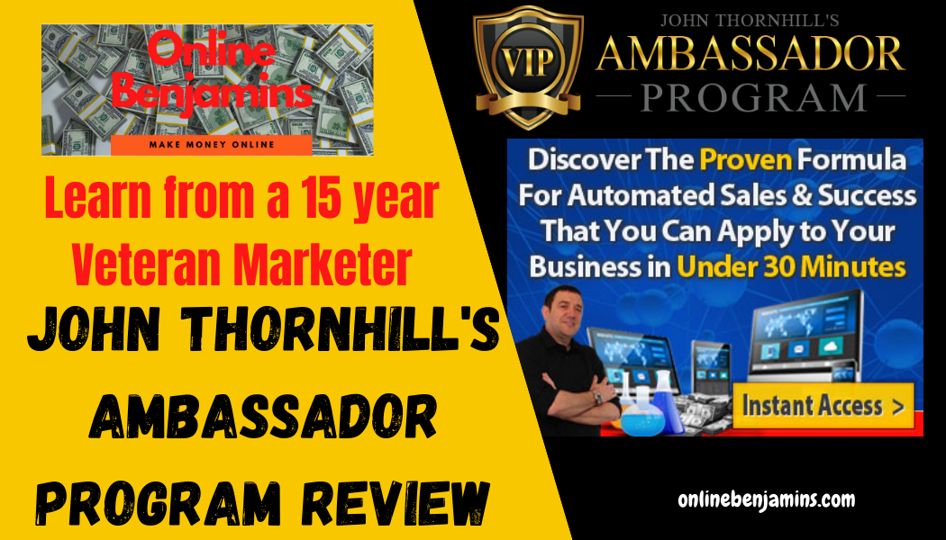 John Thornhill's Ambassador Program Review