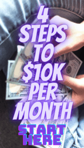 4 steps to $10K per month