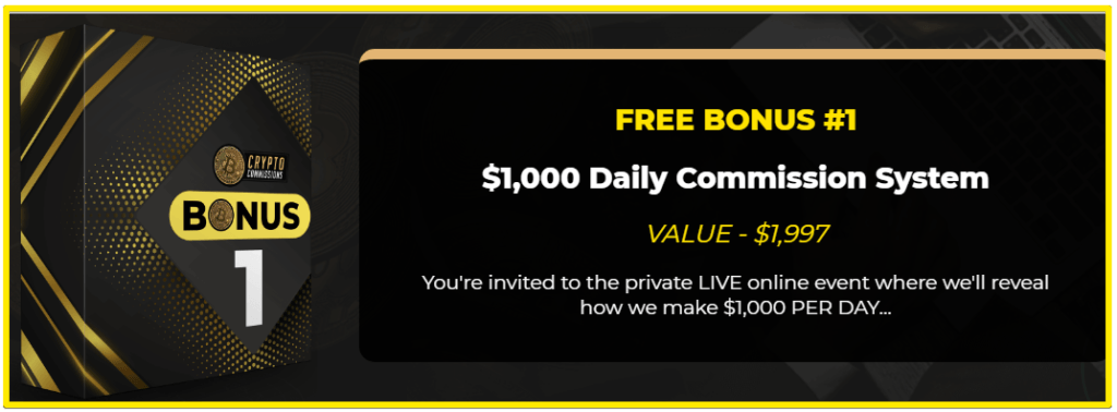 Crypto Commissions bonus 1 - $1000 daily commission system