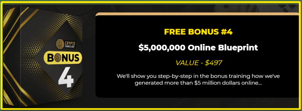 Crypto Commissions Bonus 4 - $5,000,000 Online Blueprint
