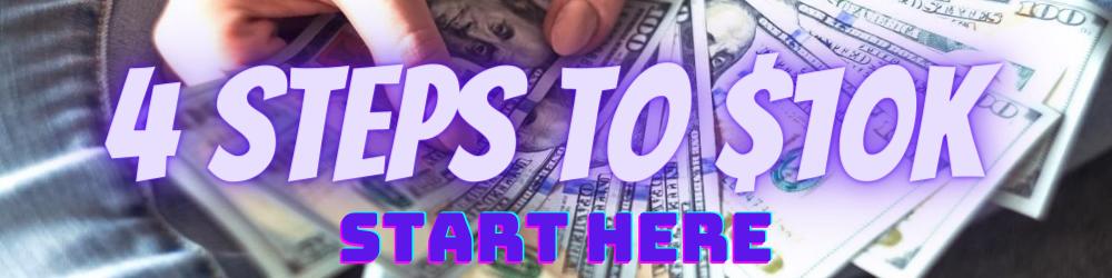 4 steps to $10K training
