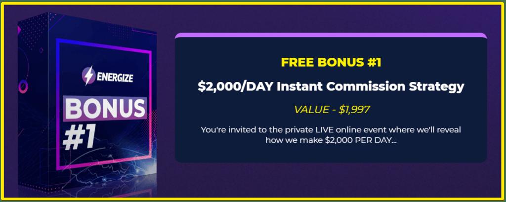 Energize $2000 per day instant commission strategy bonus