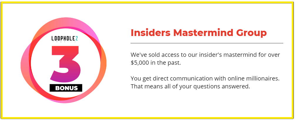 Loophole 2 Pofits Bonus 3 - Insiders mastermind