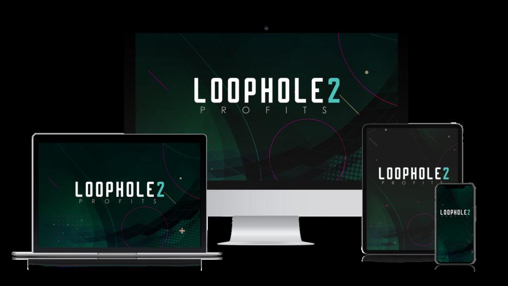 Loophole 2 Profits devices screens