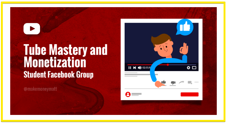 Tube Mastery and Monetization private Facebook support group - Matt Par's Tube Mastery and Monetization review
